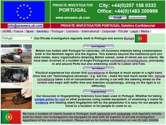 Private #Detectives Answers Investigation working in #Portugal – Detetive Confidencial: http://www.answers.uk.com/services/portugal.html T: +44 (0) 1483 200999  We have a number of clients based in Portugal, both personal and corporate, and regularly handle work for them. Our investigators are equipped to deal with all aspects of private investigation regardless of the source or location. Please call us for further information   http://www.answers.uk.com