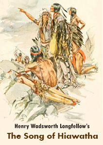 The Song of Hiawatha . Henry Longfellow . 1855 . The epic tale of Ojibwe warrior and his love for Minehaha . A very English tribute to the legends of the N.American lndians.