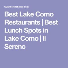 Best Lake Como Restaurants | Best Lunch Spots in Lake Como | Il Sereno