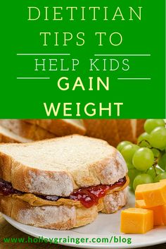 How to Help Kids Gain Weight: Tips from Dietitians via Holley Grainger Nutrition