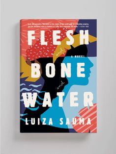 Lauren peters-collaer—flesh and bone and water inspiration quotes, spiritual inspiration, Konmari Books, Cookbook Design, Budget Book, Best Book Covers, Book Jacket, Typography, Lettering, Book Club Books, Book Cover Design