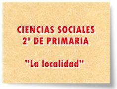 """CIENCIAS SOCIALES DE 2º DE PRIMARIA: """"La localidad"""""""