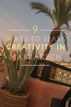 If you are an artist, writer or just someone seeking creative inspiration few places have the pull that Marrakech does. Discover 9 ways to spark your creativity when you visit Marrakech.