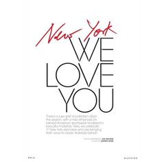 New York We Love You ❤ liked on Polyvore featuring text, words, backgrounds, quotes, articles, magazine, fillers, phrase and saying