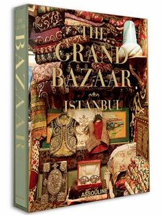 The Grand Bazaar Istanbul. I soooo need this book in preparation for my trip!