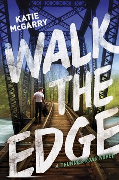 #CoverReveal Walk the Edge (Thunder Road, #2) - Katie McGarry