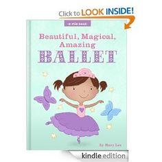 Free Kindle Book: Beautiful, Magical, Amazing Ballet
