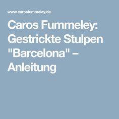 """Caros Fummeley: Gestrickte Stulpen """"Barcelona"""" – Anleitung"""