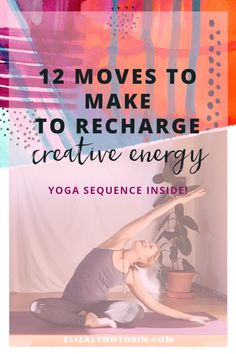 12 Moves to make to recharge creative energy (yoga sequence inside) — Eliza Lynn Tobin Spiritual Health, Spiritual Practices, Sup Yoga, Yoga Positions, Types Of Yoga, Ashtanga Yoga, Yoga Sequences, Best Yoga, Yoga For Beginners