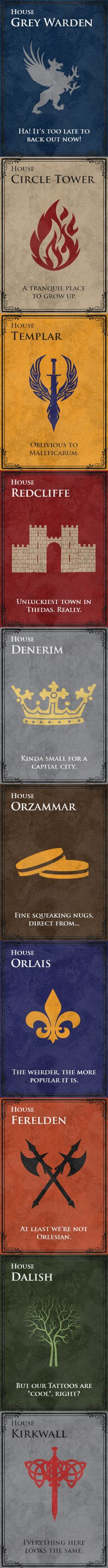Dragon Age in Game of Thrones Sigil style banners -- I know these aren't the actual symbols, but the sigil creator site doesn't let you upload images and I was too lazy to fully Photoshop this set from scratch. Oh, and there's a character limit on the sigil generator, so i had to make do with that also.