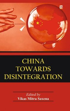 #  China Towards Disintegration # By- #  Vikas Mitra Saxena # Page-282/- Prize-1899/- Language- English, Hard Bound, http://www.leninmedia.com/ ISBN NO-97-893-85496-16-5 Publishers Name-  Rudra publishers