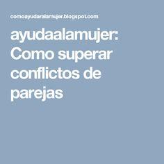 ayudaalamujer: Como superar conflictos de parejas