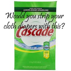 Maybe? Topic for research? Cascade for Stripping Diapers (Cloth Diaper Addicts)