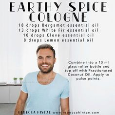 """DIY Earthy Spice Cologne 18 drops Bergamot essential oil 13 drops White Fir essential oil 10 drops Clove essential oil 8 drops Lemon essential oil Combine into a 10 ml glass roller bottle and top off with Fractionated Coconut Oil. Apply to pulse points."""