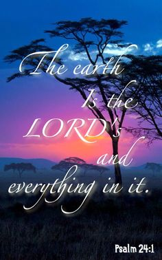 Psalm 24:1 - God Loves You - Share or Like if you feel his love - http://www.facebook.com/pages/God-Loves-You/177820385695769