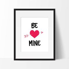 Be Mine Valentines Day Printable Love Quote Wall Art, Instant Download Valentines Day Decor, Love Quotes, Heart Arrow, Love Arrow by MasellaDesigns on Etsy https://www.etsy.com/listing/263053705/be-mine-valentines-day-printable-love