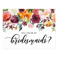 Watercolor Autumn Blooms Will You Be My Bridesmaid Postcard - bridal gifts bride wedding marriage