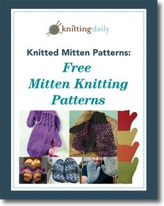From easy to ornate, check out these #free #mittenknitting patterns + thumb gusset tutorial.