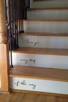 I love little quotes on stairs. So perfect for the basement stairs or going to the attic or even in the garage going into the home :) Home Goods Decor, Home Decor, Deco Design, Home And Deco, Do It Yourself Home, Cool Ideas, Stairways, My Dream Home, Home Projects