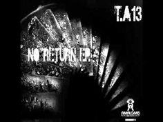 T.A13 - No Return (Original Mix)