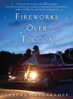 If you like Nicholas Sparks try: Fireworks Over Toccoa by Jeffery Stepakoff