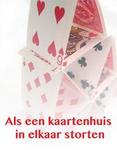 Als een kaartenhuis in elkaar storten. #woonspreuken #leukespreuken #gezegde