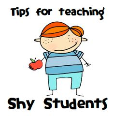 Shy students were always a welcome addition to my class.  Probably because I had plenty of Chatty Cathy's in my class, so a few quiet ones help balance out the noise level.  There are a few things I've found through the years that helped my shy students come out of their shell:
