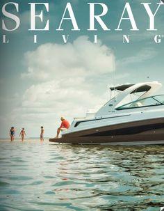 Sea Ray Living Magazine - Winter 2013 #boating #searay