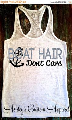 Boat Hair Don't Care. Boating Tank. Fishing Shirt. Beach Tank Top. Anchor Tank Top. Sailing Tank. Boating. Summer  by AshleysCustomApparel