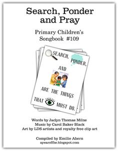 "A Year of FHE: LDS Song chart for ""Search Ponder and Pray"". #lds #song #primary"