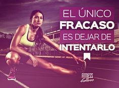 El único fracaso es dejar de intentarlo. Fitness en Femenino.
