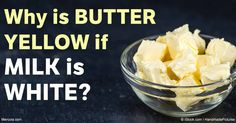 The multi-step butter-making process starts with cows, in the most natural way, when they eat grass and flowers with beta-carotene, giving it a yellow hue. http://articles.mercola.com/sites/articles/archive/2016/10/29/why-is-butter-yellow.aspx