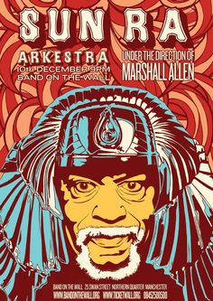 Sun Ra Arkestra feat. Marshall Allen gigposter for Band On the Wall, Manchester, 2011.