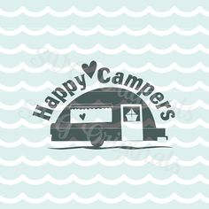 Happy Campers SVG Vector File. Cricut Explore and by SVGoriginals