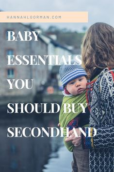 Baby Essentials you should buy secondhand and what worth buying new.  For more tips on low impact parenting head over to hannahlgorman.com  #secondhandshopping #babyessentials #zerowasteparenting #plasticfreeparenting