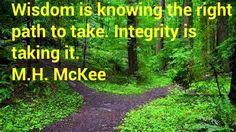 La sagesse est savoir quelle est la bonne piste. L'intégrité est la prendre.