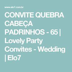 CONVITE QUEBRA CABEÇA PADRINHOS - 65 | Lovely Party Convites - Wedding | Elo7