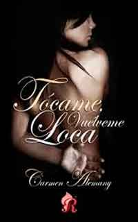 Descargar libro Tocame, vuelveme loca de Carmen Alemany - PDF EPUB