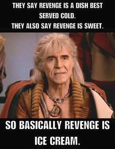 An image tagged star trek,revenge,ice cream,funny Star Trek Quotes, Star Trek Meme, Funny Star Trek, Star Trek Characters, Star Trek Movies, Doctor Who, Heavy Metal, Star Trek Day, Star Wars