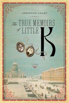 The True Memoirs of Little K  byAdrienne Sharp