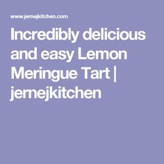 Incredibly delicious and easy Lemon Meringue Tart   jernejkitchen