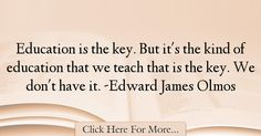Edward James Olmos Quotes About Education - 16629