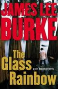 Book Review of The Glass Rainbow, by James Lee Burke   Open Letters Monthly - an Arts and Literature Review