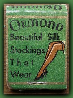 """Ormond Beautiful Silk Stockings That Wear """"Mini"""" short #Frontstriker #Matchbook. To Order your Business' Own Branded #Matchbooks or #Matchboxes GoTo: www.GetMatches.com or CALL 800.605.7331 Today!"""