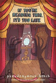 If You're Reading This, It's Too Late (Secret #2) by Pseudonymous Bosch