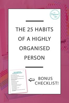 The 25 habits of a highly organised person - An organised person is someone who has turned a variety of tools and systems in their lives into daily habits, which then allows them to approach their day with greater efficiency, productivity and focus. The great news is that it means anyone can become organised! It's just about incorporating 1 or 2 new routines into your week and sticking at them until they become a habit. Click through to learn the 25 habits of a highly organised person, and…