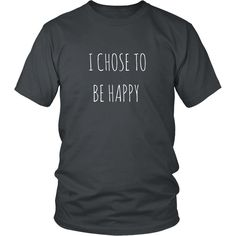 I Chose To Be Happy