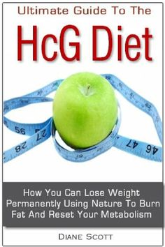 Ultimate guide to the hcg diet how you  The Diet Recipes Free eBook Collection  How You Can Lose Weight Permanently Using Nature to Burn Fat and Reset Your Metabolism.  This guidebook is written for those who want to do the HCG diet properly. This book describes the diet in an easy step by step that will help you know what to do and when to do it.