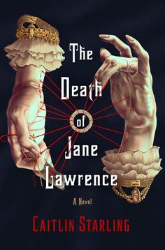 Sean gets involved with THE DEATH OF JANE LAWRENCE, Caitlin Starling's latest, out next week from St. Martin's Press. #horror #amreading Book Club Books, New Books, Fall Books, Shirley Jackson, Horror Tale, Crimson Peak, Bram Stoker, Horror Books