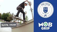 Mobtage: SLS Pro Open   Barcelona, Spain 2017 Contestants   Louie Lopez, Trevor Colden, Matt Berger – Mob Grip: Source: Mob Grip